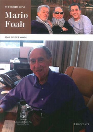 Mario Foah. Eroe dei due mondi - Vittorio Levi pdf epub
