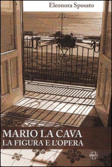 Mario La Cava la figura e l'opera - Eleonora Sposato | Thecosgala.com