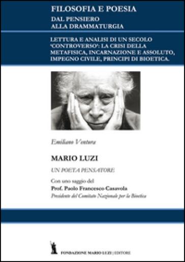 Mario Luzi: un poeta pensatore. Con un saggio del prof. Francesco Casavola - Emiliano Ventura | Ericsfund.org