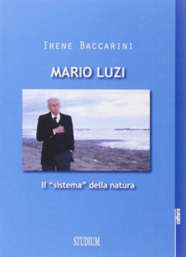 Mario Luzi. Il «sistema» della natura - Irene Baccarini |