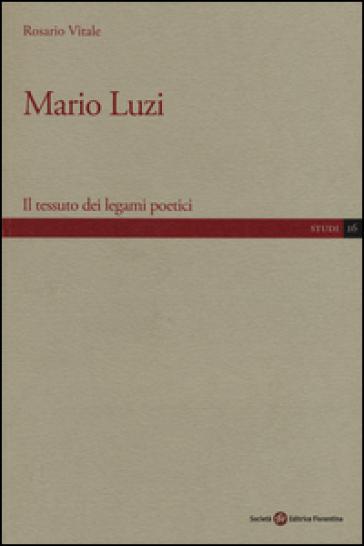 Mario Luzi. Il tessuto dei legami poetici - Rosario Vitale pdf epub