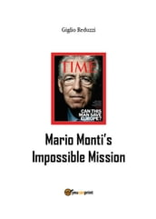 Mario Monti s Impossible Mission