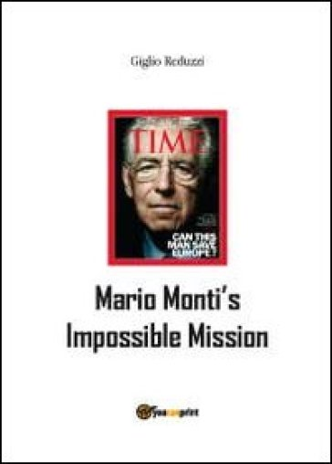 Mario Monti's impossible mission - Giglio Reduzzi | Rochesterscifianimecon.com
