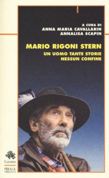 Mario Rigoni Stern. Un uomo tante storie nessun confine - A. M. Cavallarin | Ericsfund.org