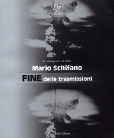 Mario Schifano. Fine delle trasmissioni. Ediz. italiana e inglese - M. Vanni   Rochesterscifianimecon.com