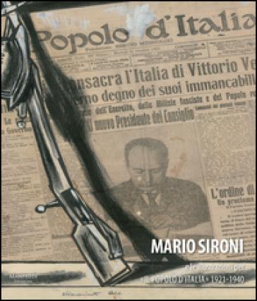 Mario Sironi e le illustrazioni per «Il Popolo d'Italia» 1921-1940. Ediz. illustrata - F. Benzi | Rochesterscifianimecon.com