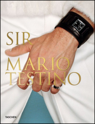 Mario Testino. SIR trade edition. Ediz. multilingue - Patrick Kinmonth |