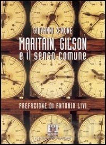 Maritain, Gilson e il senso comune - Giovanni Zenone |