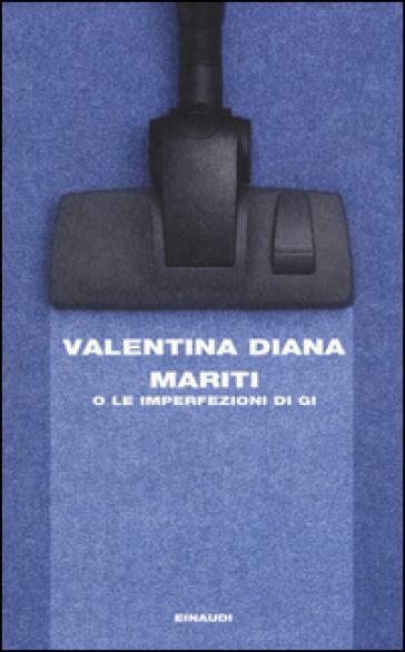 Mariti o Le imperfezioni di Gi - Valentina Diana   Ericsfund.org