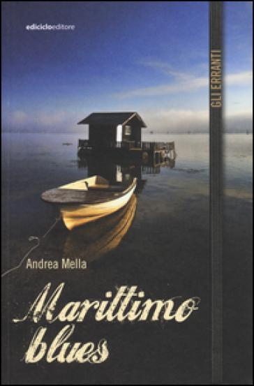 Marittimo blues - Andrea Mella |