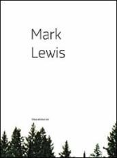 Mark Lewis. Catalogo della mostra (Nuoro, 15 maggio-28 giugno 2009). Ediz. italiana e inglese