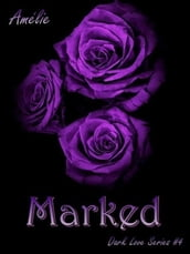 Marked ( Dark Love  series #4)