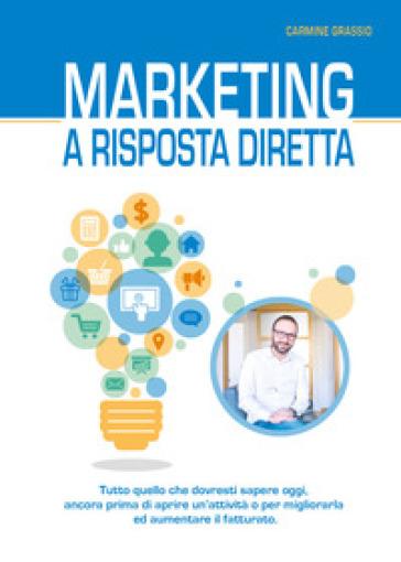 Marketing a risposta diretta - Carmine Grassio   Thecosgala.com