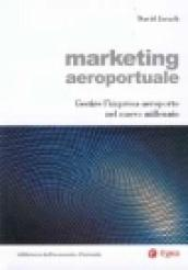 Marketing aeroportuale. Gestire l