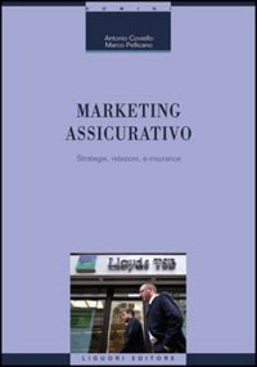 Marketing assicurativo. Strategie, relazioni, e-insurance