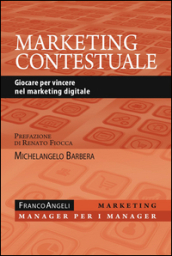 Marketing contestuale. Giocare per vincere nel marketing digitale
