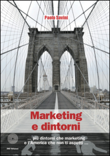 Marketing & dintorni - Paolo Savini  