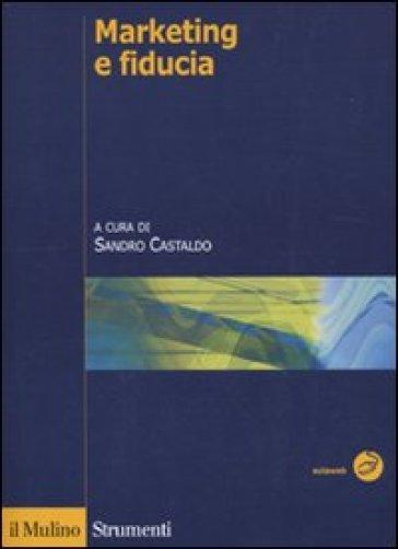 Marketing e fiducia - S. Castaldo   Ericsfund.org