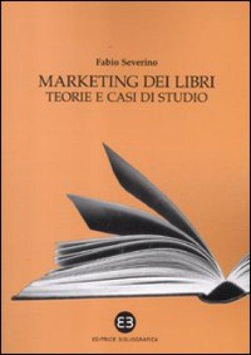 Marketing dei libri. Teorie e casi di studio - Claudio Severino   Thecosgala.com