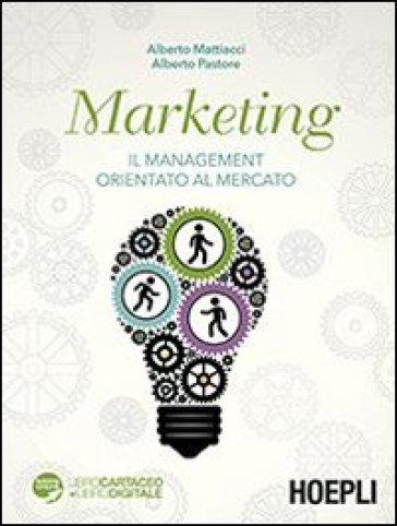 Marketing il management orientato al mercato alberto for Alberto pastore