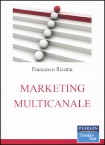 Marketing multicanale - Francesco Ricotta |