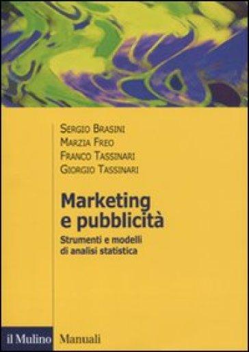 Marketing e pubblicità. Strumenti e modelli di analisi statistica