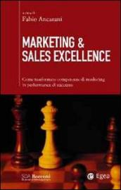 Marketing & sales excellence. Come trasformare competenze di marketing in performance di successo