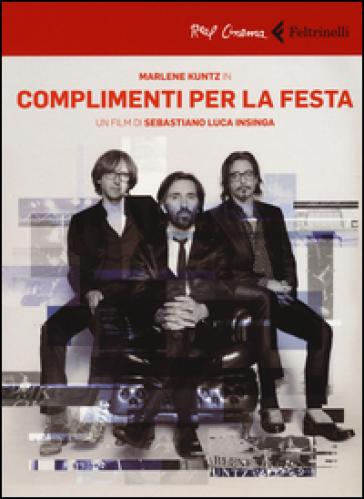 Marlene Kuntz in Complimenti per la festa. DVD. Con libro - Sebastiano L. Insinga | Thecosgala.com