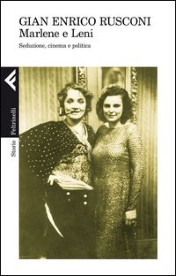Marlene e Leni. Seduzione, cinema e politica - Gian Enrico Rusconi pdf epub