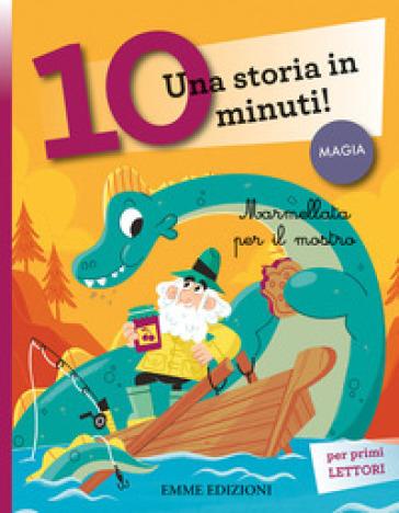 Marmellata per il mostro. Una storia in 10 minuti! - Giuditta Campello pdf epub
