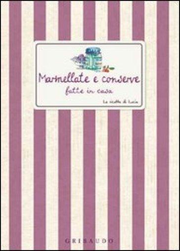Marmellate e conserve fatte in casa libro mondadori for Marmellate fatte in casa senza zucchero