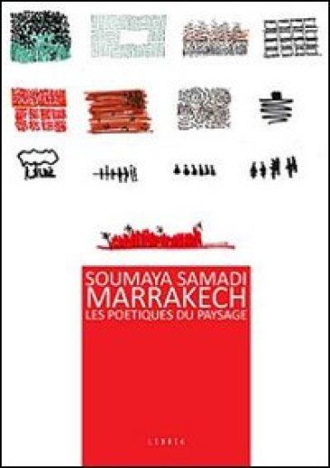 Marrakech. Les poetiques du paysage - Soumaya Samadi | Thecosgala.com