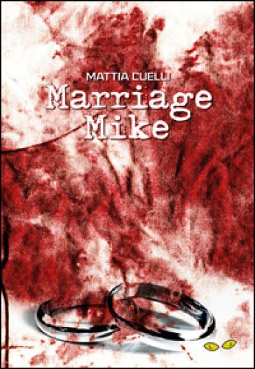 Marriage Mike - Mattia Cuelli |