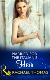 Married For The Italian s Heir (Mills & Boon Modern) (Brides for Billionaires, Book 2)