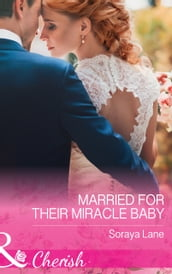 Married For Their Miracle Baby (Mills & Boon Cherish)