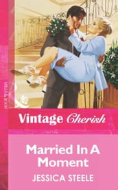 Married In A Moment (Mills & Boon Vintage Cherish)