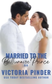 Married to the Billionaire Prince 6-8