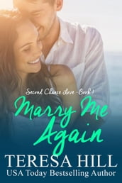 Marry Me Again (Second Chance Love - Book 1)
