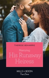 Marrying His Runaway Heiress (Mills & Boon True Love)