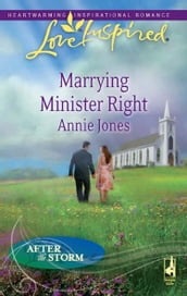 Marrying Minister Right (Mills & Boon Love Inspired) (After the Storm, Book 3)