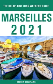 Marseilles - The Delaplaine 2021 Long Weekend Guide