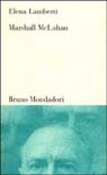 Marshall McLuhan. Tra letteratura, arte e media - Elena Lamberti pdf epub