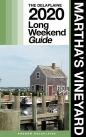 Martha s Vineyard - The Delaplaine 2020 Long Weekend Guide