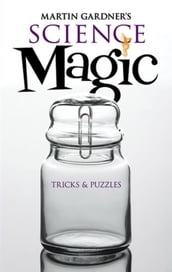 Martin Gardner s Science Magic