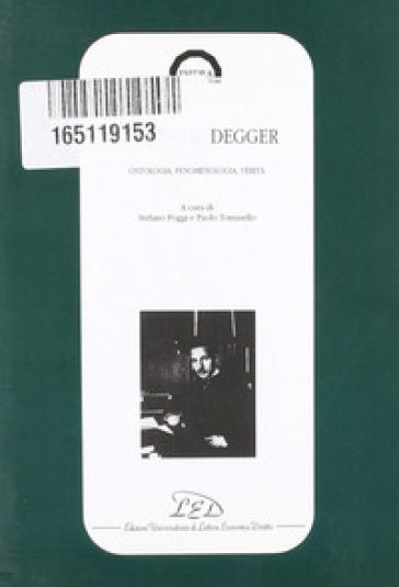 Martin Heidegger. Ontologia, fenomenologia, verità - S. Poggi |