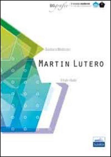 Martin Lutero. Il frate ribelle - Gianluca Montinaro |
