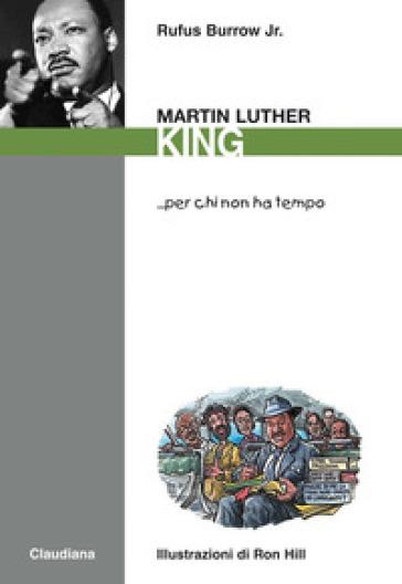 Martin Luther King... per chi non ha tempo - Rufus Burrow |
