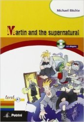 Martin and the supernatural. Con CD Audio