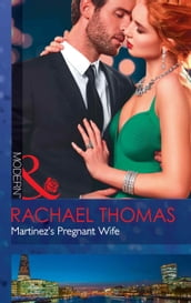 Martinez s Pregnant Wife (Mills & Boon Modern) (Convenient Christmas Brides, Book 2)