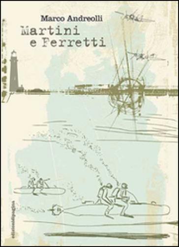 Martini e Ferretti - Marco Andreolli |